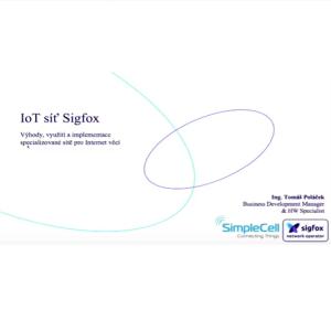 Bastlířské středy: Sigfox pro IoT – Tomáš Poláček, Filip Kolář
